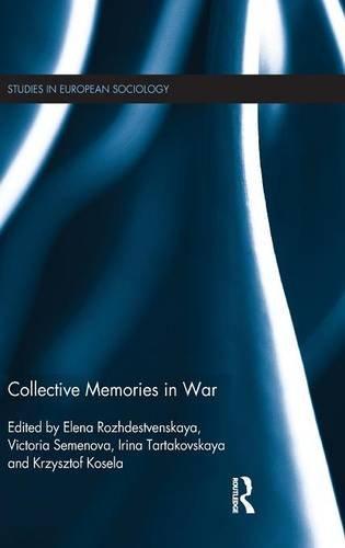 Collective Memories in War (Studies in European Sociology)