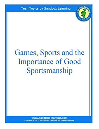 the importance and values of good sportsmanship Physical activity and sport in programs important for today's generation  and moral values, good sportsmanship,  importance of physical activity.