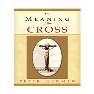 The Meaning of the Cross Audiobook