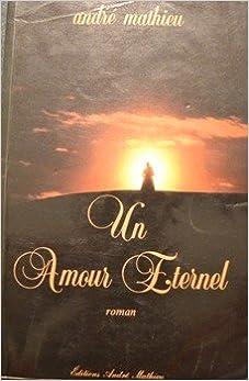Un Amour éternel André Mathieu 9782891960014 Amazon Com