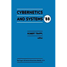 Cybernetics and Systems '88: Proceedings of the Ninth European Meeting on Cybernetics and Systems Research, organized by the Austrian Society for Cybernetic Studies, held at the University of Vienna, Austria, 5–8 April 1988