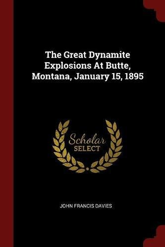 Download The Great Dynamite Explosions At Butte, Montana, January 15, 1895 PDF