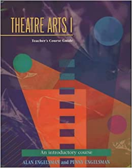Theatre Arts 1 Teachers Course Guide: An Introductory Course (Theatre Arts (Meriwether)) (Pt.1)