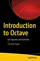 Introduction to Octave: For Engineers and Scientists Front Cover