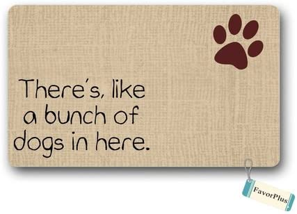 FavorPlus There s, Like A Bunch of Dogs in Here Funny Entrance Doormat Door Mat Machine Washable Rug Non Slip Mats Bathroom Kitchen Decor Area Rug 30×18 inch