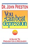 You Can Beat Depression, John D. Preston, 1886230404