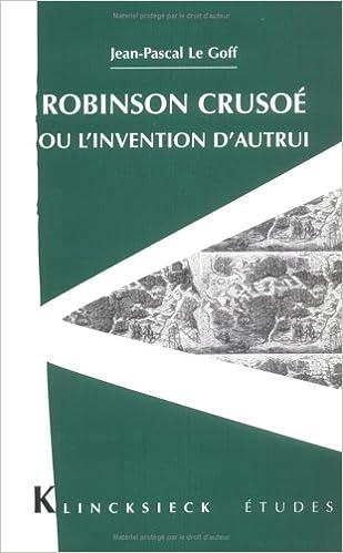 Livre gratuits en ligne Robinson Crusoé ou l'invention d'autrui pdf ebook