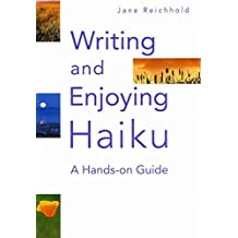 Writing and Enjoying Haiku: A Hands-on Guide