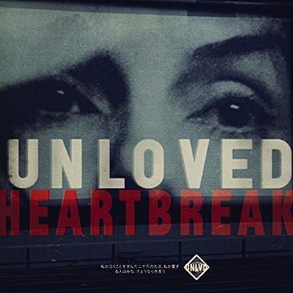 Unloved - Heartbreak