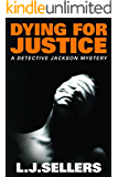 Dying for Justice (A Detective Jackson Mystery)