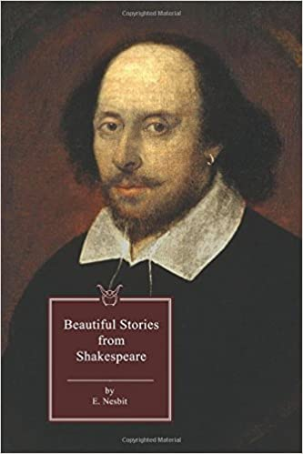 Beautiful Stories from Shakespeare: E  Nesbit, William Shakespeare