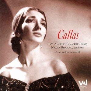 Maria Callas - The 1958 Los Angeles Concert / Puccini, Rossini, et al