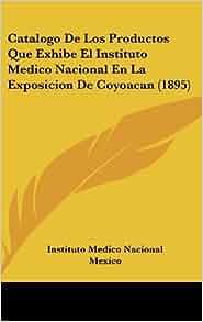 Catalogo De Los Productos Que Exhibe El Instituto Medico
