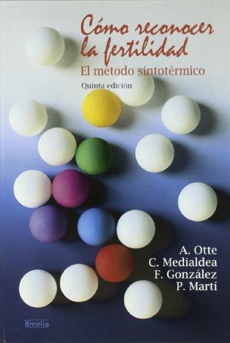 Descargar Libro Como Reconocer La Fertilidad - El Metodo Sintotermico Ana Otte De Soler