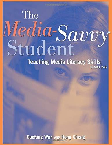 The Media-Savvy Student: Teaching Media Literacy Skills, Grades 2–6