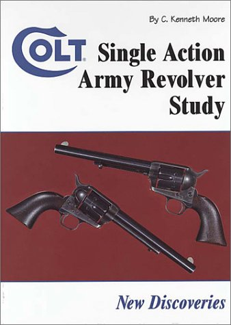 Colt Single Action Army Revolver Study: New Discoveries