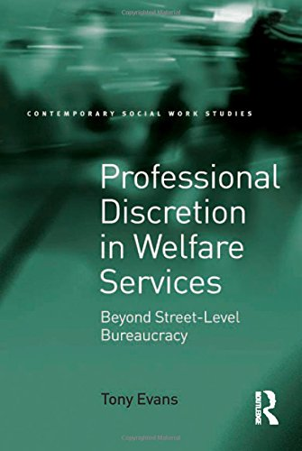 Professional Discretion in Welfare Services: Beyond Street-Level Bureaucracy (Contemporary Social Work Studies)