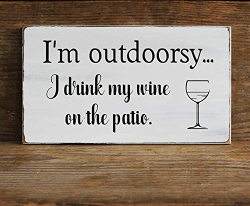 CELYCASY I'm Outdoorsy I Drink Wine on The Patio Fun Wine Lover Sign Gift for Her Wine Sign Wine Saying