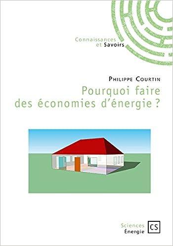 En ligne téléchargement Pourquoi faire des économies d'énergie ? pdf ebook