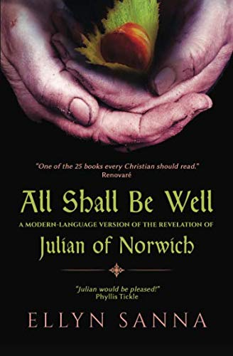 All Shall Be Well: A Modern-Language Version of the Revelation of Julian Norwich (Anamchara's Spiritual Classics for Mod