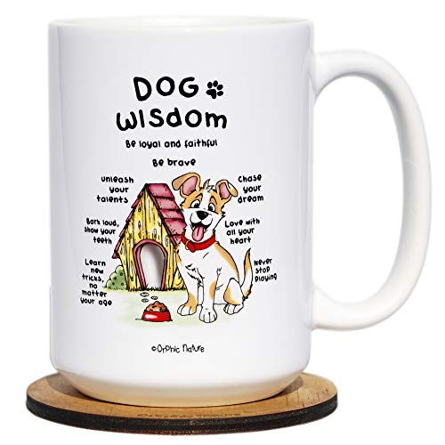 Orphic Nature Funny Mug and Coaster Set - Dog Wisdom - Large 15 Ounce Inspirational Canine Mug for Birthday and Any Special Occasions. Enjoy Everyones Best Friend with Friends, Family and Coworkers.