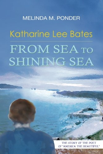 Read Online Katharine Lee Bates: From Sea to Shining Sea ebook