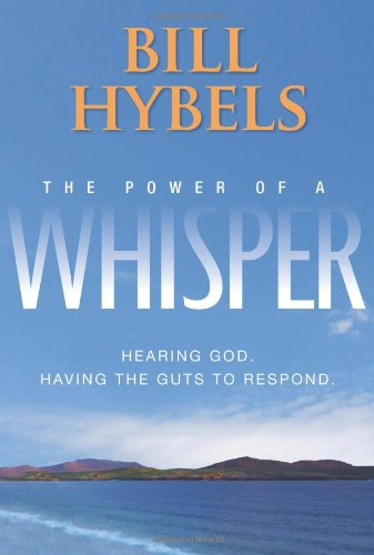 (The Power of a Whisper: Hearing God, Having the Guts to Respond)
