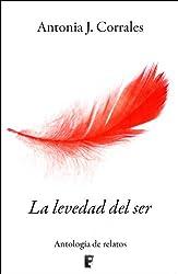 La levedad del ser (relatos)  (B DE BOOKS) (Spanish Edition)