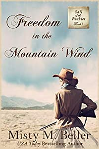 Freedom in the Mountain Wind (Call of the Rockies Book 1)