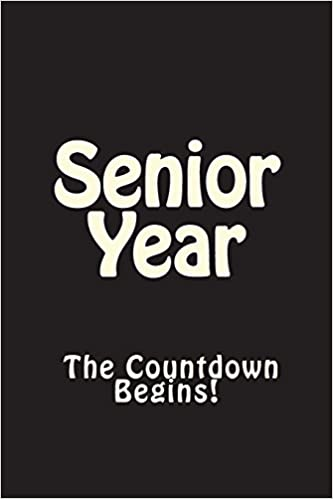 Senior Year The Countdown Begins Journal: Blank Lined ...
