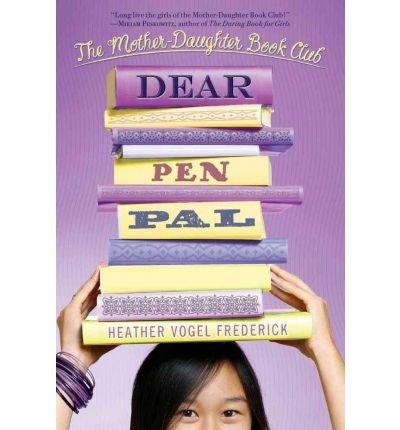 Read Online [(Dear Pen Pal )] [Author: Heather Vogel Frederick] [Jan-2011] pdf