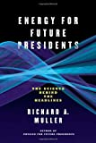 Energy for Future Presidents, Richard A. Muller, 0393081613