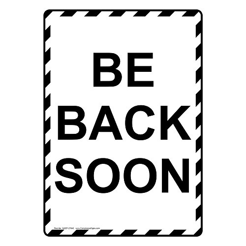 ComplianceSigns Vertical Aluminum Be Back Soon Sign, 14 x 10 in. with English Text, White from ComplianceSigns