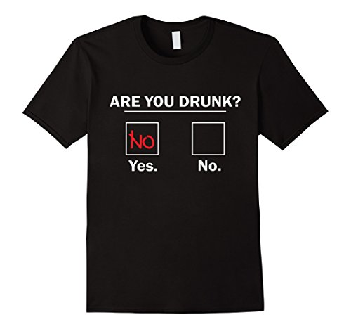 Men's  Are You Drunk? Yes/No T-Shirt 2XL Black