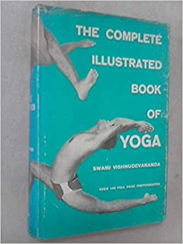 The Complete Illustrated Book of Yoga by Swami ...