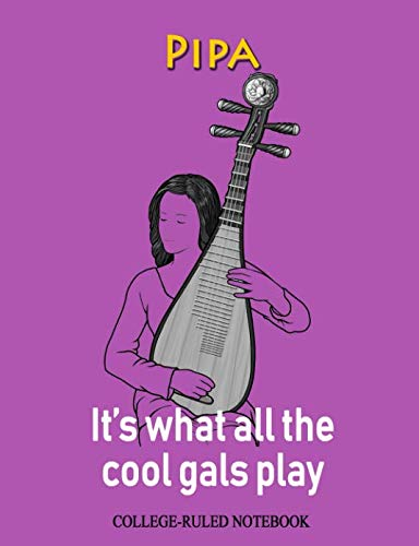 Pipa: It's What All the Cool Gals Play: College-Ruled Notebook (InstruMentals Notebooks)