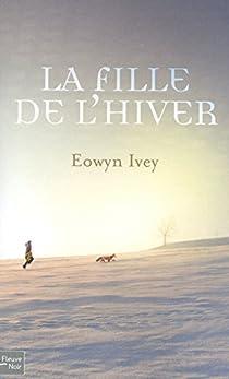 La fille de l'hiver par Ivey