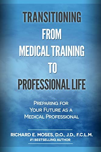 Transitioning from Medical Training to Professional Life: Preparing for Your Future as a Medical Professional