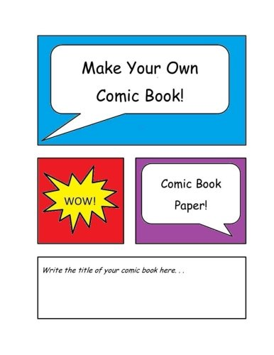 Make Your Own Comic Book: Comic Book Paper