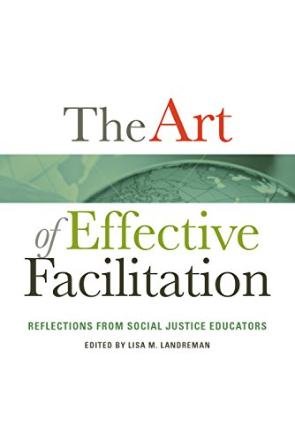 The Art of Effective Facilitation: Reflections From Social Justice Educators (ACPA Books co-published with Stylus Publishing)