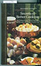 Secrets of Better Cooking by Reader's Digest