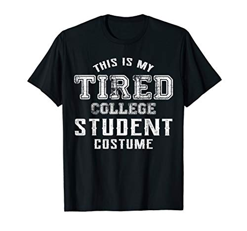 Halloween Costume Shirt This Is My Tired College Student -
