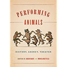 Performing Animals: History, Agency, Theater