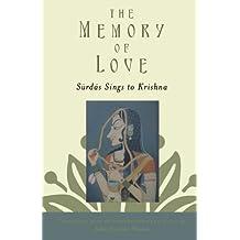 The Memory of Love: Surdas Sings to Krishna by John Stratton Hawley (2009-04-07)