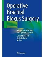 Operative Brachial Plexus Surgery: Clinical Evaluation and Management Strategies