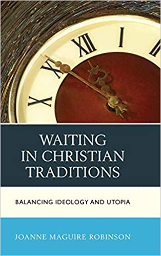 Waiting in Christian Traditions: Balancing Ideology and