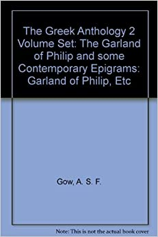 Book The Greek Anthology 2 Volume Set: The Garland of Philip and some Contemporary Epigrams: Garland of Philip, Etc