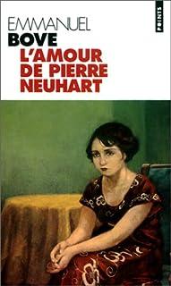 L'amour de Pierre Neuhart : roman, Bove, Emmanuel