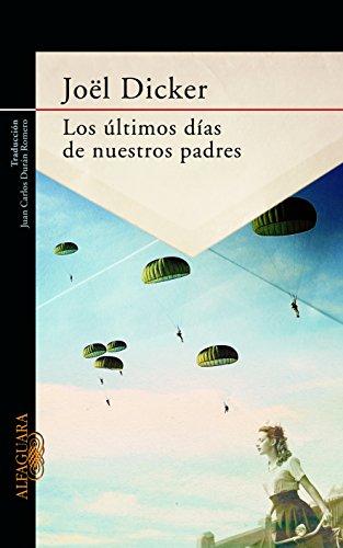 Descargar Libro Los últimos Días De Nuestros Padres Joël Dicker