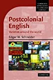 Postcolonial English : Varieties Around the World, Schneider, Edgar W., 0521831407